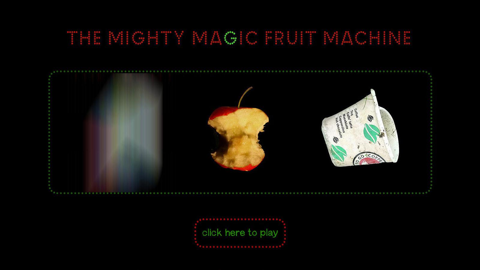 The Mighty Magic Fruit Machine